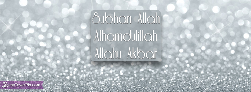 subhan allah alhamdulillah allahu akbar best islamic fb cover photo